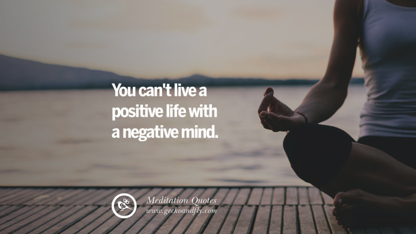 You can't live a positive life with a negative mind. facebook instagram twitter tumblr pinterest poster wallpaper free guided mindfulness buddhist meditation for yoga sleeping relaxing