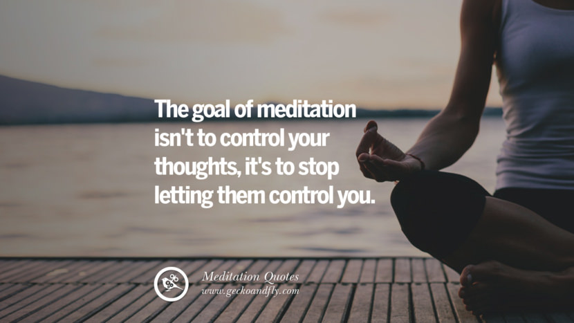 The goal of meditation isn't to control your thoughts, it's to stop letting them control you. facebook instagram twitter tumblr pinterest poster wallpaper free guided mindfulness buddhist meditation for yoga sleeping relaxing
