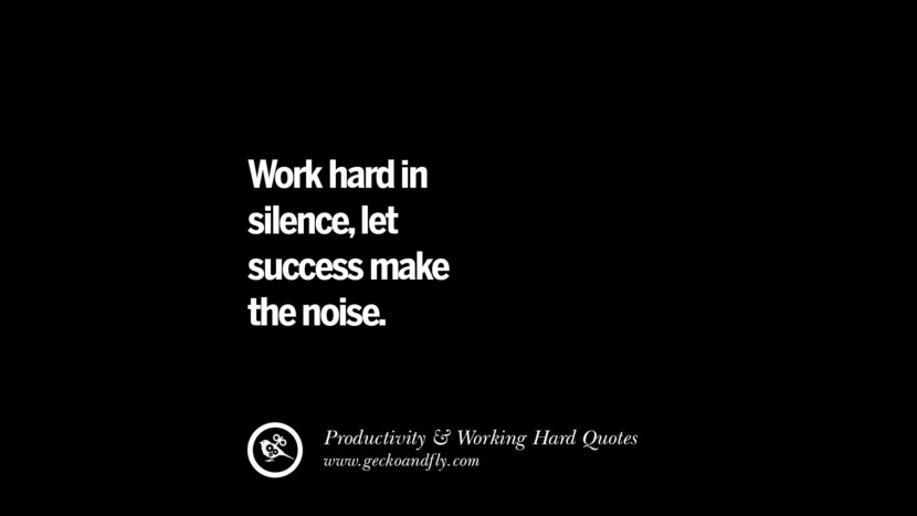 Work hard in silence, let success make the noise. Inspiring Quotes On Productivity And Working Hard To Achieve Success facebook instagram twitter tumblr pinterest poster wallpaper download