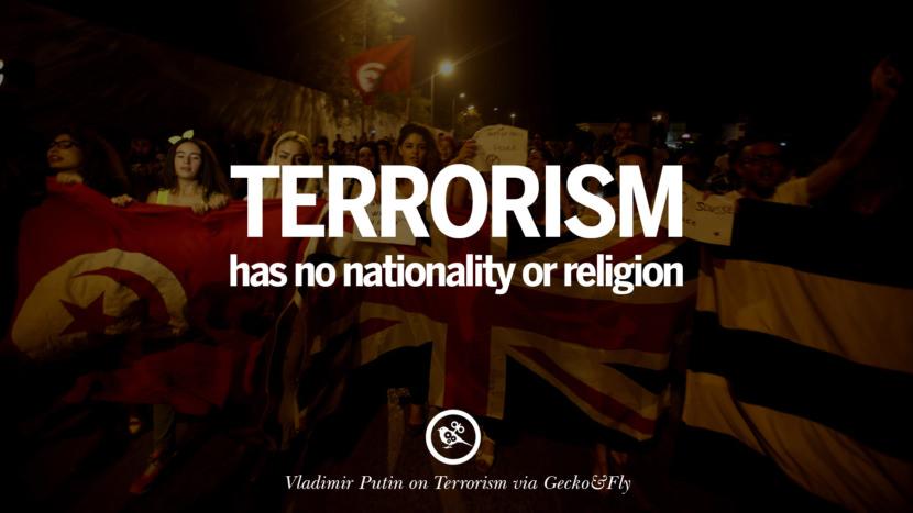 Terrorism has no nationality or religion. - Valdimir Putin Inspiring Quotes Against Terrorist and Religious Terrorism