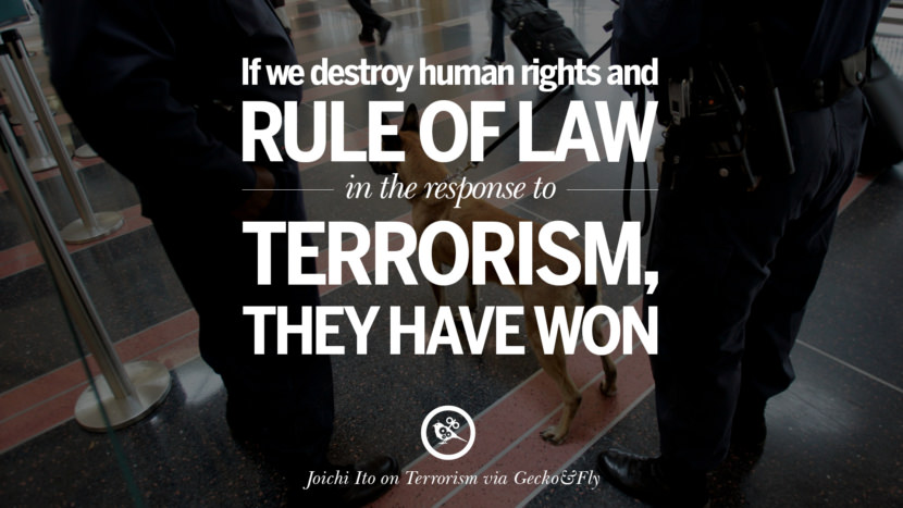 If we destroy human rights and rule of law in the response to terrorism, they have won. - Joichi Ito Inspiring Quotes Against Terrorist and Religious Terrorism