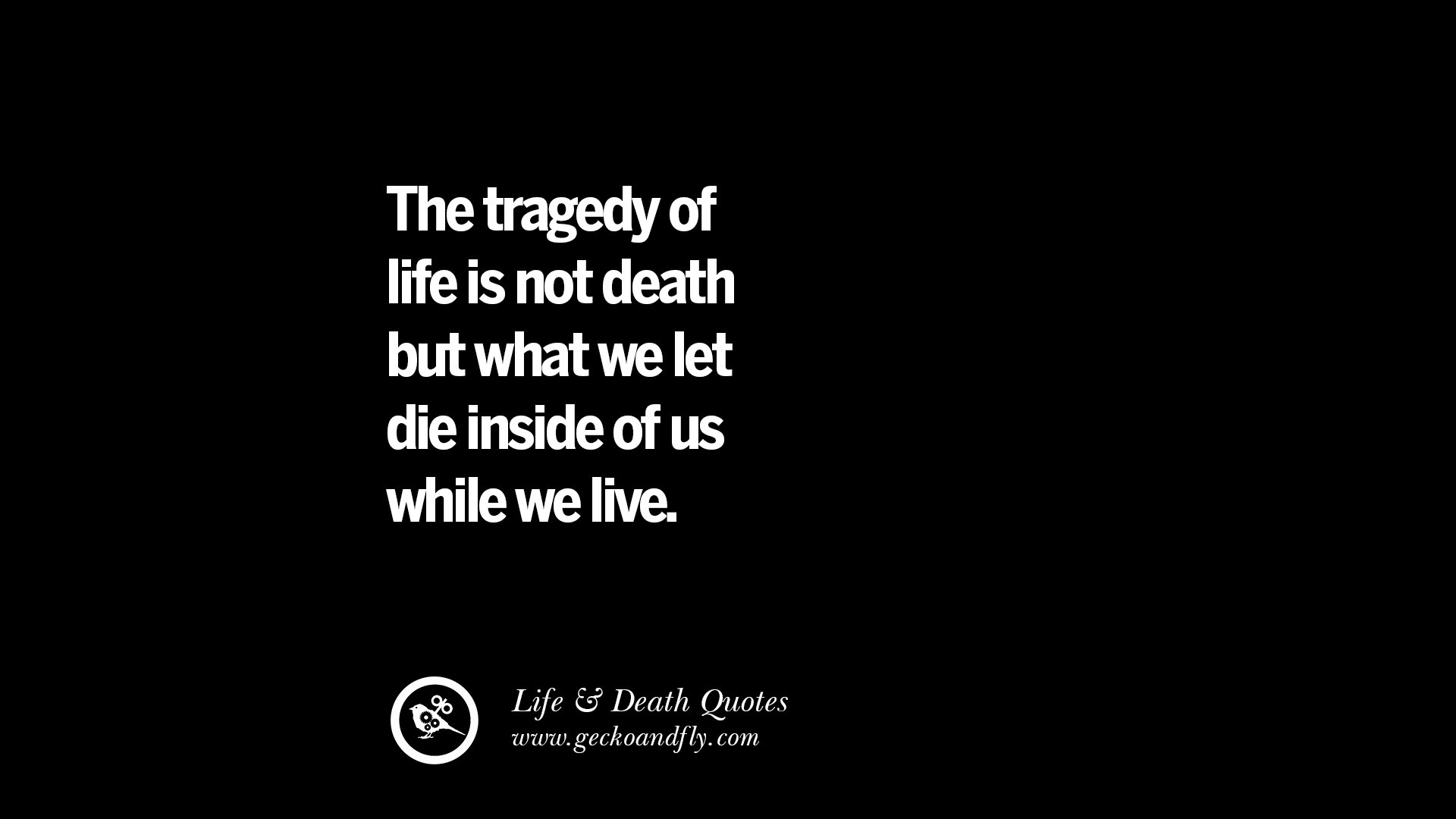 Quotes About Life: 20 Inspirational Quotes On Life, Death And Losing Someone