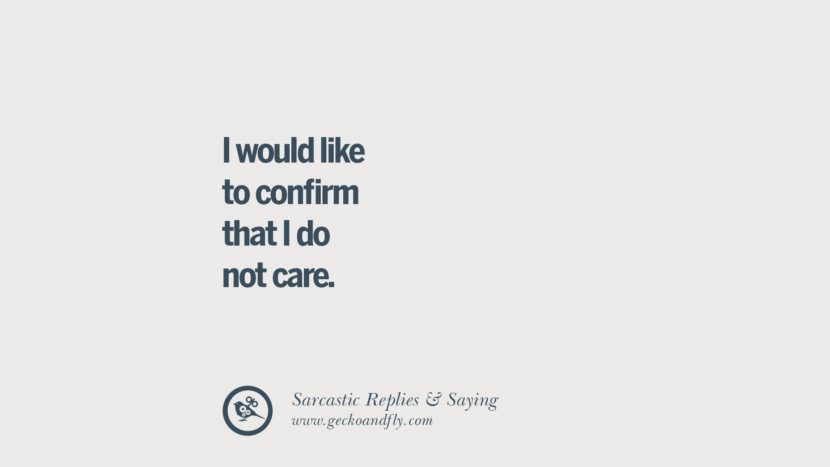 I would like to confirm that I do not care.
