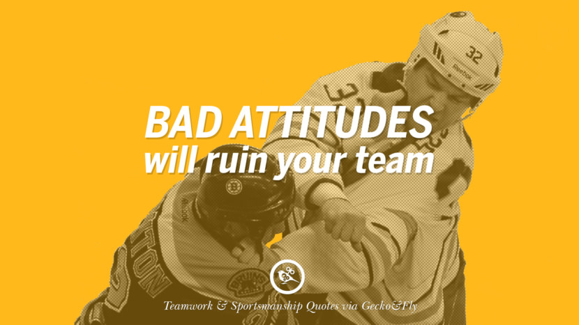 Bad attitudes will ruin your team. Quotes Sportsmanship Teamwork Sports Soccer Fifa Football Cricket NBA Basketball Hockey Tennis Volleyball Table Tennis Baseball Rugby American Football Golf facebook twitter pinterest team work sports saying live online olympics games