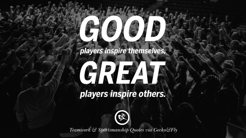 Good players inspire themselves, great players inspire others. Quotes Sportsmanship Teamwork Sports Soccer Fifa Football Cricket NBA Basketball Hockey Tennis Volleyball Table Tennis Baseball Rugby American Football Golf facebook twitter pinterest team work sports saying live online olympics games teamwork quotes inspirational motivational