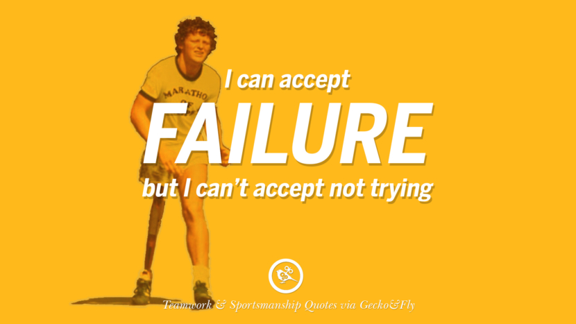 I can accept failure but I can't accept not trying. Quotes Sportsmanship Teamwork Sports Soccer Fifa Football Cricket NBA Basketball Hockey Tennis Volleyball Table Tennis Baseball Rugby American Football Golf facebook twitter pinterest team work sports saying live online olympics games teamwork quotes inspirational motivational
