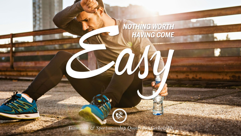 Nothing worth having come easy. Quotes Sportsmanship Teamwork Sports Soccer Fifa Football Cricket NBA Basketball Hockey Tennis Volleyball Table Tennis Baseball Rugby American Football Golf facebook twitter pinterest team work sports saying live online olympics games teamwork quotes inspirational motivational