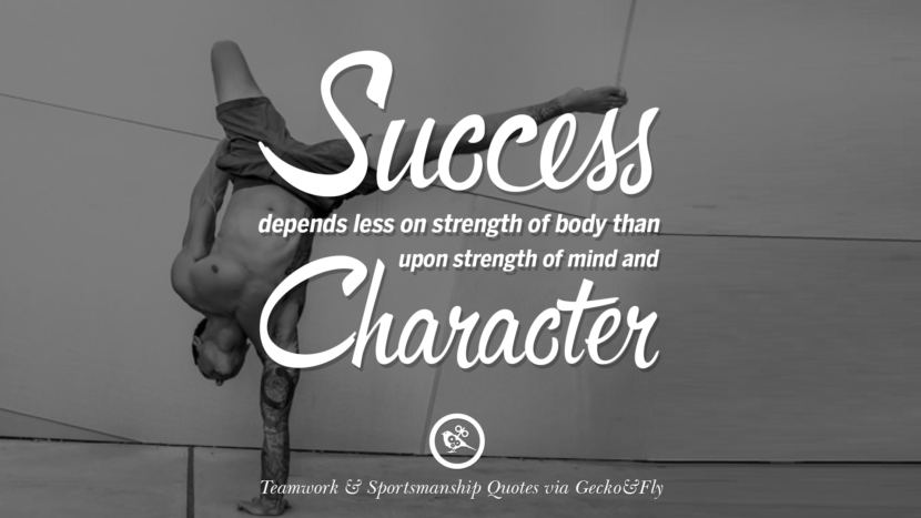 Success depends less on strength of body than upon strength of mind and character. Quotes Sportsmanship Teamwork Sports Soccer Fifa Football Cricket NBA Basketball Hockey Tennis Volleyball Table Tennis Baseball Rugby American Football Golf facebook twitter pinterest team work sports saying live online olympics games teamwork quotes inspirational motivational
