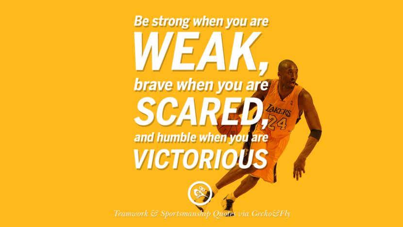 be strong when you are weak, brave when you are scared, and humble when you are victorious. Quotes Sportsmanship Teamwork Sports Soccer Fifa Football Cricket NBA Basketball Hockey Tennis Volleyball Table Tennis Baseball Rugby American Football Golf facebook twitter pinterest team work sports saying live online olympics games teamwork quotes inspirational motivational