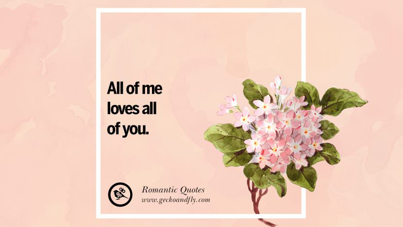 All of me loves all of you. Romantic Quotes Wedding Vows Toast love poem anniversary speech facebook twitter pinterest