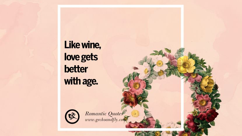 Like wine, love gets better with age. Romantic Quotes Wedding Vows Toast love poem anniversary speech facebook twitter pinterest