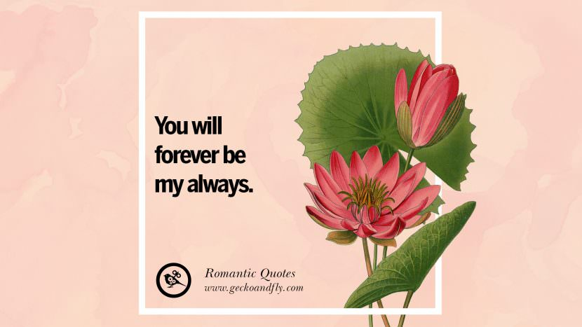 You will forever be my always. Romantic Quotes Wedding Vows Toast love poem anniversary speech facebook twitter pinterest