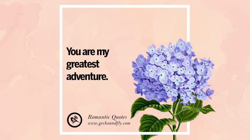 You are my greatest adventure. Romantic Quotes Wedding Vows Toast love poem anniversary speech facebook twitter pinterest