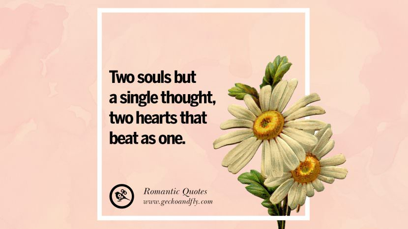 Two souls but a single thought, two hearts that beat as one. Romantic Quotes Wedding Vows Toast love poem anniversary speech facebook twitter pinterest