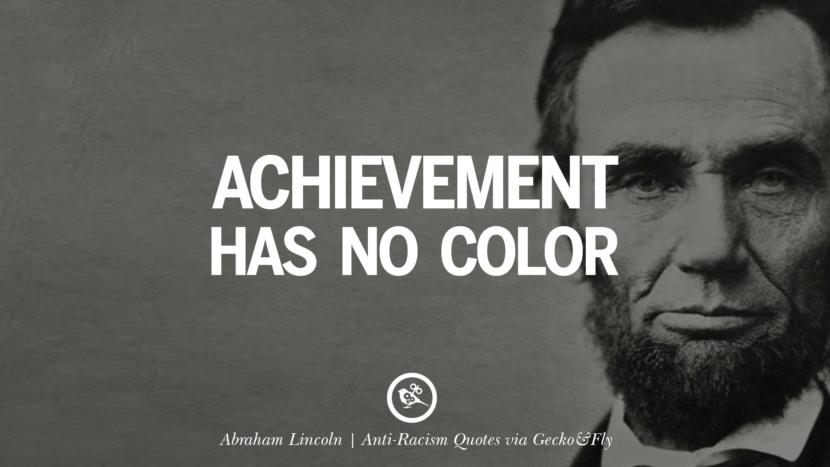 Achievement has no color. - Abraham Lincoln Quotes About Anti Racism And Against Racial Discrimination Instagram Pinterest Facebook