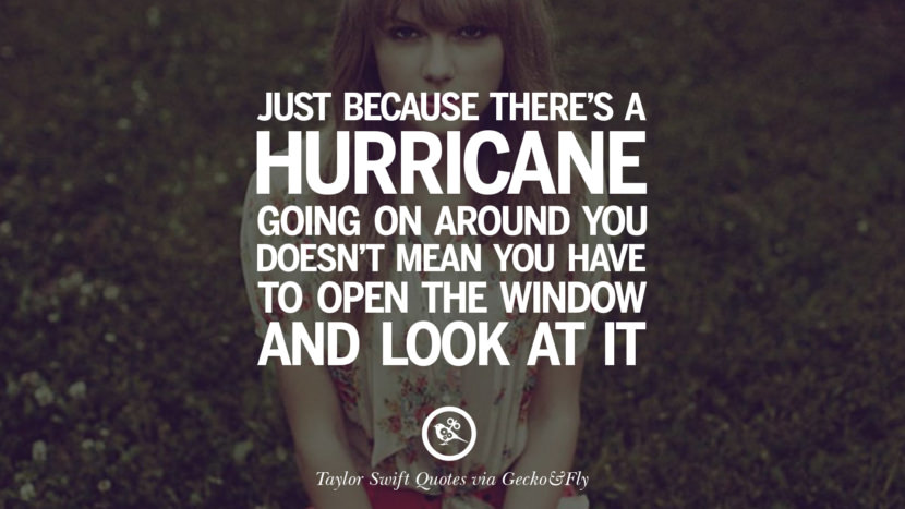 Just because there's a hurricane going on around you doesn't mean you have to open the window and look at it.