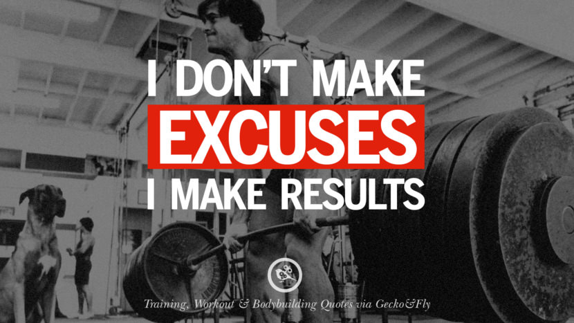 I don't make excuses. I make results. Muscle Gain Training, Workout & Bodybuilding Quotes