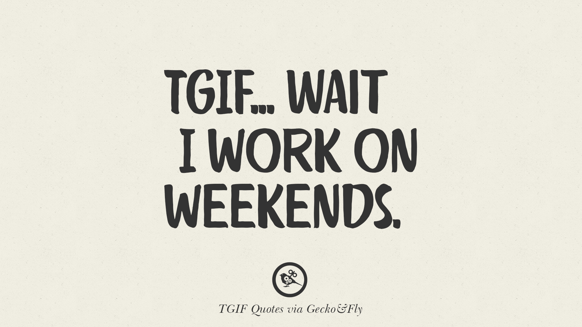 20 TGIF [ Thank God It\'s Friday ] Meme Quotes & Messages