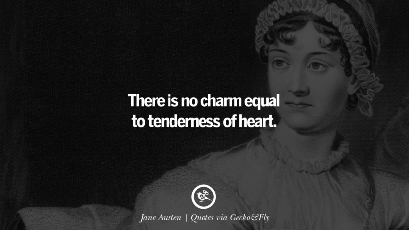 There is no charm equal to tenderness of heart. - Jane Austen