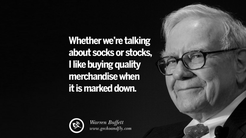 Whether we're talking about socks or stocks, I like buying quality merchandise when it is marked down. Warren Buffett Quotes